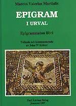 Epigram i urval. Epigrammaton libri. Tolkade och kommenterade av John W Köhler.