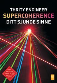 Supercoherence : sitt sjunde sinne -  Thrity Engineer