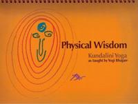 Physical Wisdom  - Harijot Kaur Khalsa