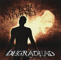 DEGRADEAD - OUT OF BODY EXPERIENCE (CD)