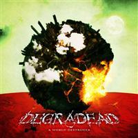 DEGRADEAD - A WORLD DESTROYER (CD)