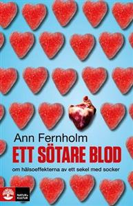 Ett sötare blod : om hälsoeffekterna av ett sekel med socker
