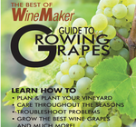 WineMaker temanummer 'Guide to Growing Grapes'
