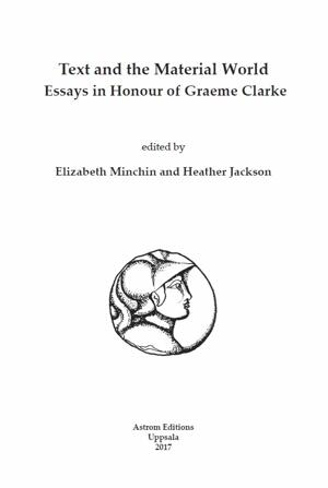 Text and the Material World. Essays in Honour of Graeme Clarke..