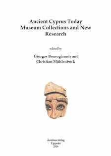 Ancient Cyprus Today. Museum Collections and New Research.