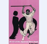 Jo - Art of the Japanese Short Staff