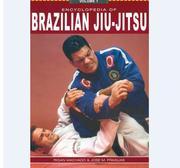 Encyclopedia of Brazilian Jiu Jitsu Vol.I