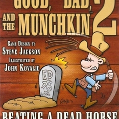 Munchkin: The Good, The Bad And The Munchkin 2 - Beating a Dead Horse (Exp.)