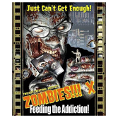 Zombies!!! 10: Feeding the Addiction (exp.)