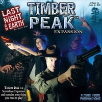 Last Night On Earth: Timber Peak (exp.)