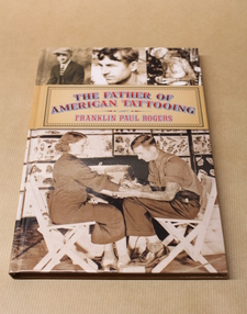 The Father of American Tattooing Franklin Paul Rogers
