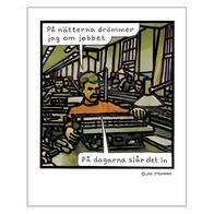 Affisch Jan Stenmark 'Jobbet' liten 24x30 cm