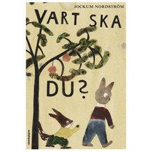 VART SKA DU? BY JOCKUM NORDSTRÖM