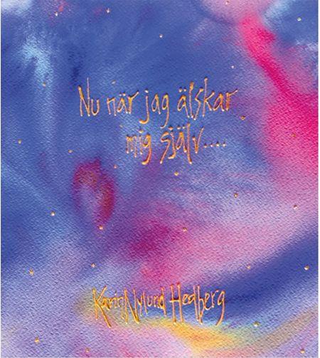 """Bok """"Nu när jag älskar mig själv"""" av Karin Hedberg"""