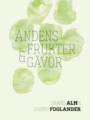 Andens frukter & gåvor - Alm & Foglander