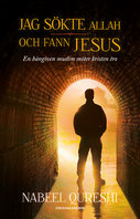 Jag sökte Allah och fann Jesus - Nabeel Qureshi