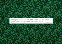 Grönt, mönstrat litet vykort med bibelord: Delight yourself in the Lord