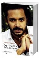 Ayurveda för ditt sinne av Janesh Vaidya