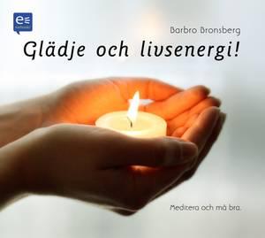 Barbro Bronsberg - Glädje och livsenergi!