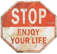 Skylt STOP ENJOY YOUR LIFE trafikskylt shabby chic lantlig stil industristil