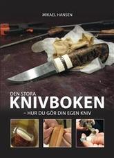 Den stora knivboken : Hur du gör din egen kniv