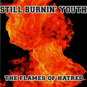 Still Burnin´ Youth - The flames of hatred