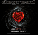 DEGREED - LIFE, LOVE, LOSS (2 CD)