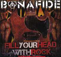 BONAFIDE - FILL YOUR HEAD WITH ROCK (CD)