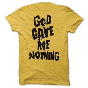 JCS - T-SHIRT, GOD GAVE ME NOTHING