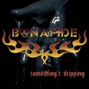 BONAFIDE - SOMETHING'S DRIPPING (LP)