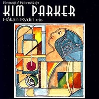 "Kim Parker, Håkan Rydin Trio - ""Beautiful Friendship"""