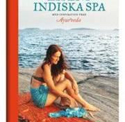 Lisens indiska spa : med inspiration från Ayurveda