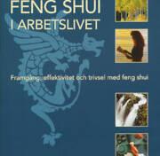 Feng shui i arbetslivet : framgång, effektivitet och trivsel med feng shui