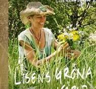 Lisens gröna värld : enkla recept och huskurer med växter från naturen