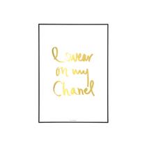 "Poster "" I swear on my chanel"" (guld)"