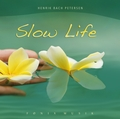 Henrik Bach Petersen :  Slow Life