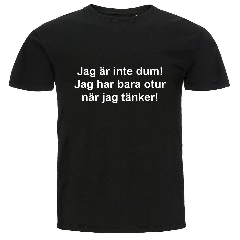 T-shirt - Jag är inte dum! Jag har bara otur när jag tänker! ef84e9d1aeca2