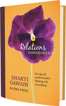 Relationshandboken : en väg till medvetenhet, läkning och utveckling  -  Shakti Gawain, Gina Vucci