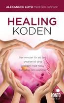 Healingkoden sex minuter för att läka orsaken till dina problem med hälsa - Loyd Alexander