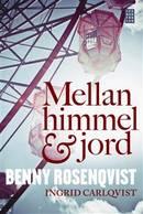 Mellan himmel och jord - Benny Rosenqvist , Ingrid Carlqvist
