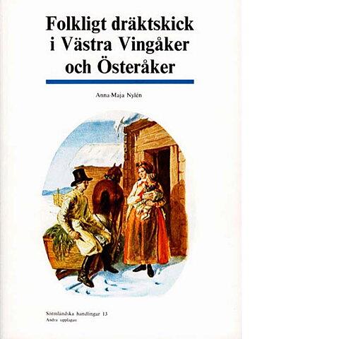 Folkdräkt  Folkligt dräktskick i Västra Vingåker och Österåker ab55380553da7